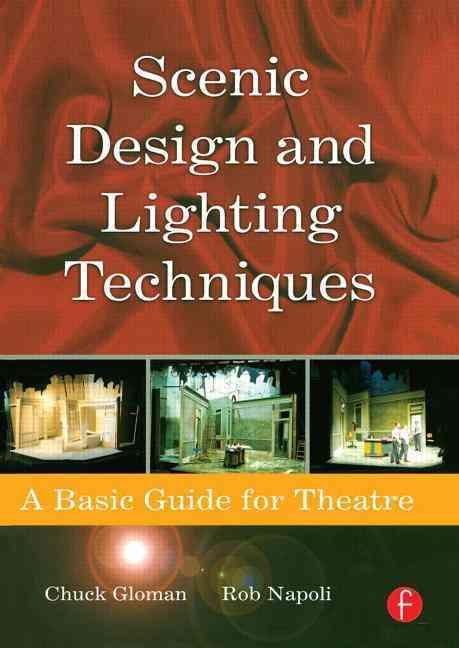 Scenic Design And Lighting Techniques By Gloman, Chuck B./ Napoli, Rob