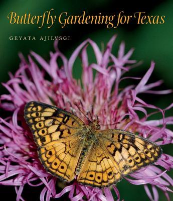 Butterfly Gardening for Texas By Ajilvsgi, Geyata